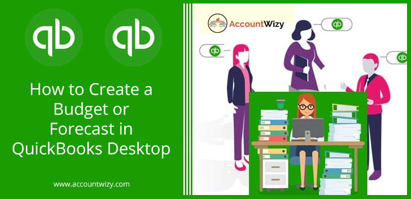 How to Create a Budget or Forecast in QuickBooks Desktop