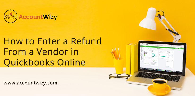 How to Enter a Refund From a Vendor in Quickbooks Online