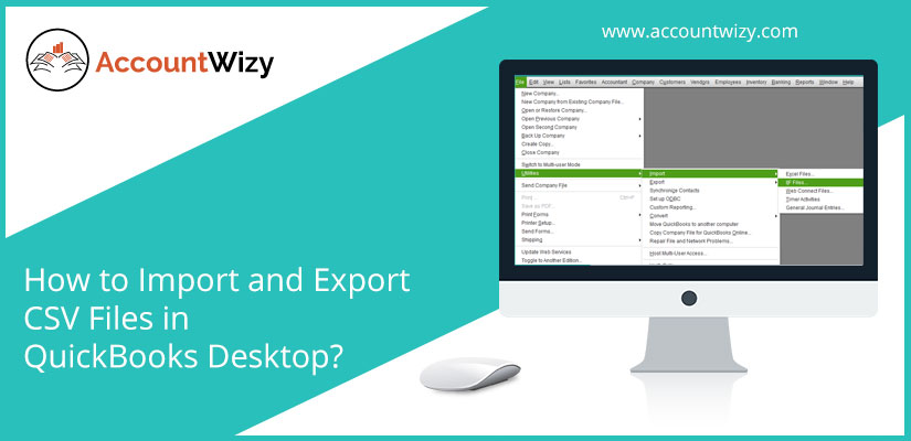 How to Import and Export CSV Files in QuickBooks Desktop?