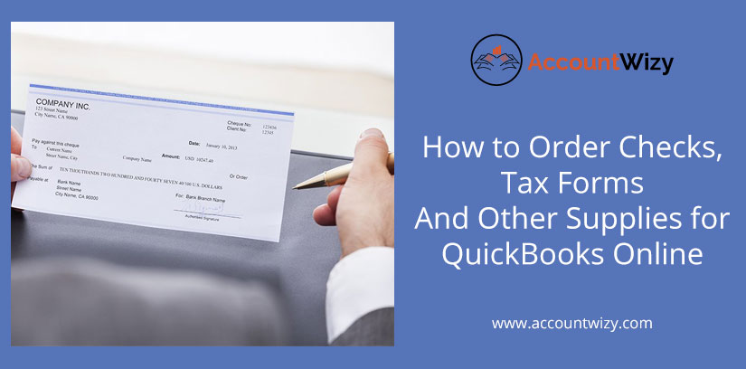 How to Order Checks, Tax Forms And Other Supplies for QuickBooks Online