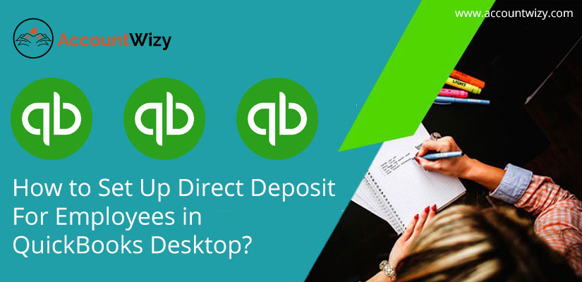 How to Set Up Direct Deposit For Employees in QuickBooks Desktop?