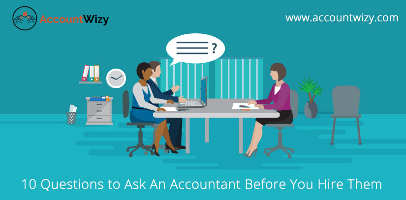 10 Questions to Ask An Accountant Before You Hire Them