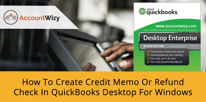 How To Create Credit Memo Or Refund Check In QuickBooks Desktop For Windows