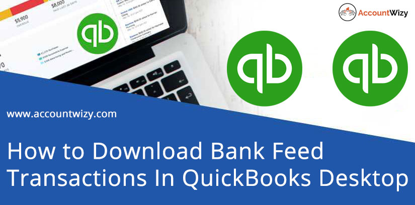 How to Download Bank Feed Transactions In QuickBooks Desktop