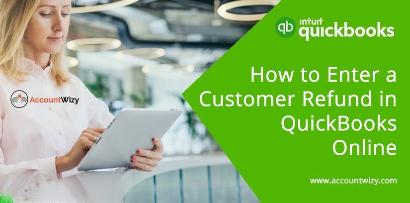 How to Enter a Customer Refund in QuickBooks Online