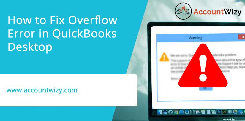 How to Fix Overflow Error in QuickBooks Desktop