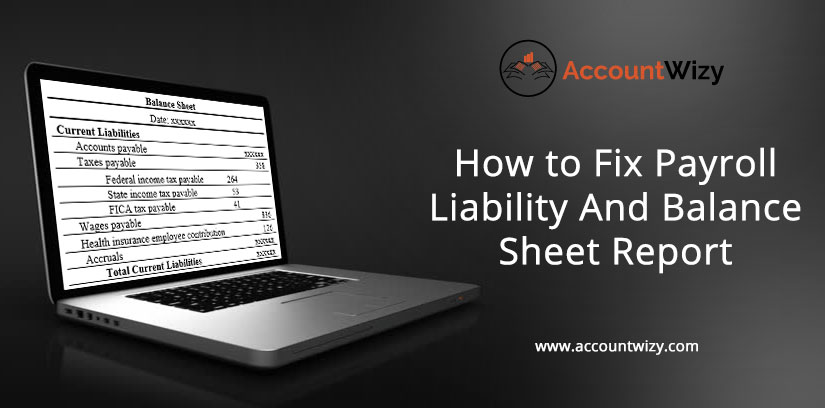 How to Fix Payroll Liability And Balance Sheet Report
