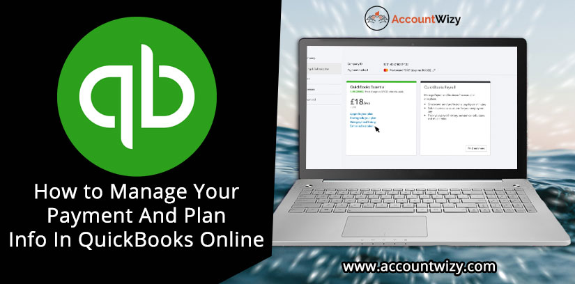 How to Manage Your Payment And Plan Info In QuickBooks Online
