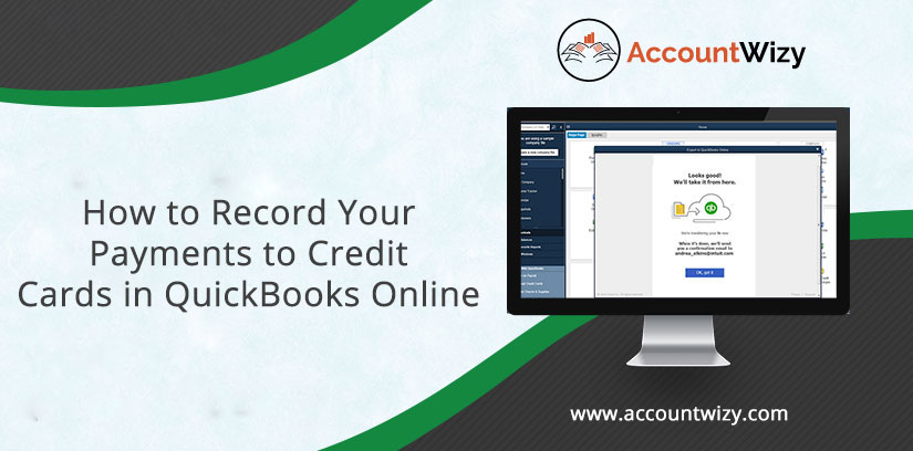 How to Record Your Payments to Credit Cards in QuickBooks Online