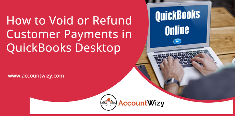 How to Void or Refund Customer Payments in QuickBooks Desktop