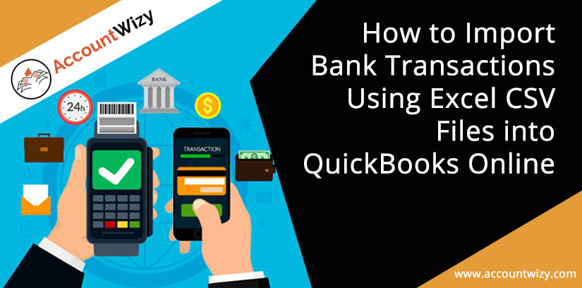 How to Import Bank Transactions Using Excel CSV Files into QuickBooks Online