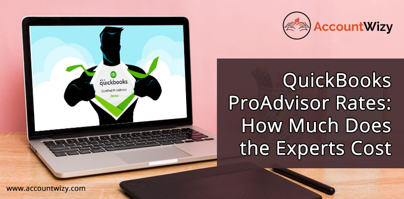 QuickBooks ProAdvisor Rates: How Much Does the Experts Cost