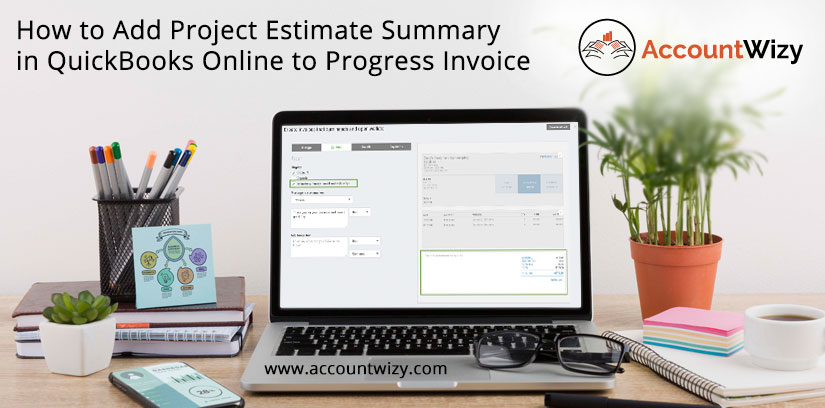 How to Add Project Estimate Summary in QuickBooks Online to Progress Invoice