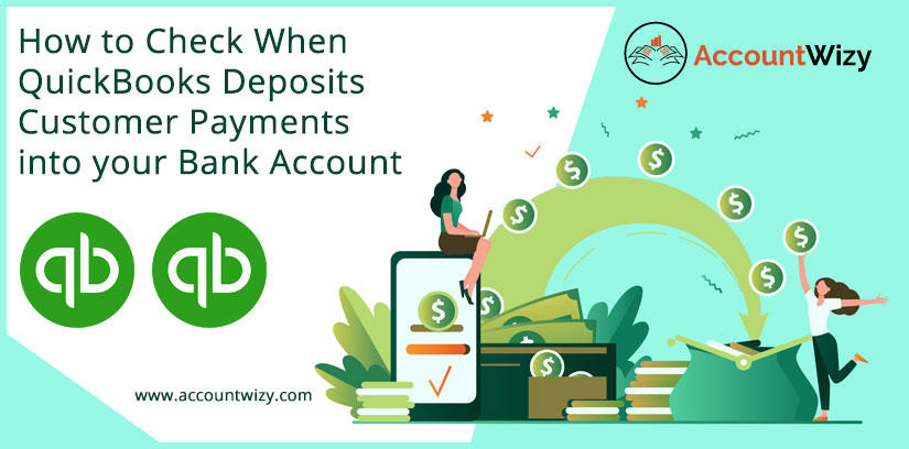 How to Check When QuickBooks Deposits Customer Payments into your Bank Account