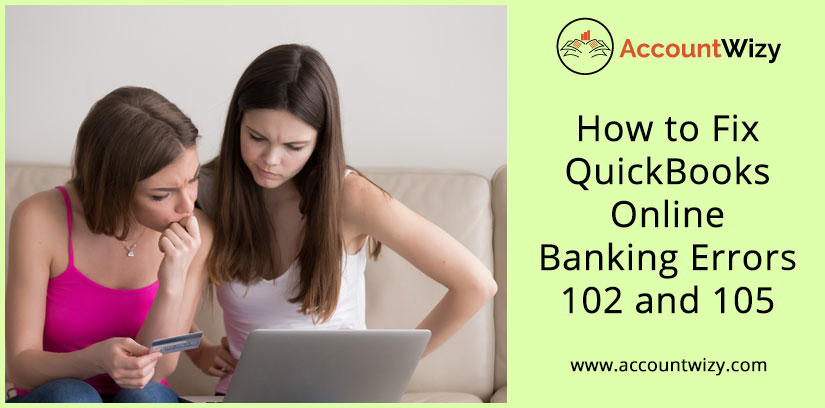 How to Fix QuickBooks Online Banking Errors 102 and 105