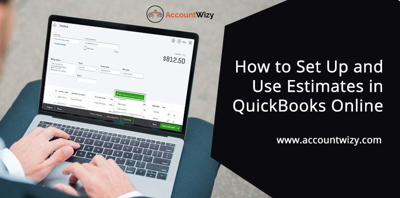 How to Set Up and Use Estimates in QuickBooks Online