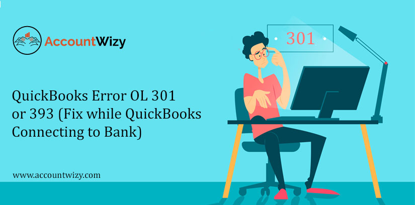 QuickBooks Error OL 301 or 393 (Fix while QuickBooks Connecting to Bank)