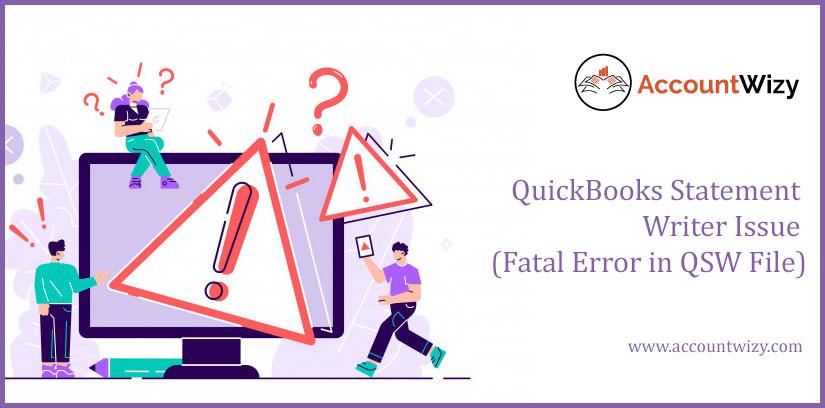 QuickBooks Statement Writer Issue (Fatal Error in QSW File)