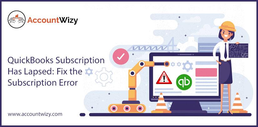QuickBooks Subscription Has Lapsed: Fix the Subscription Error