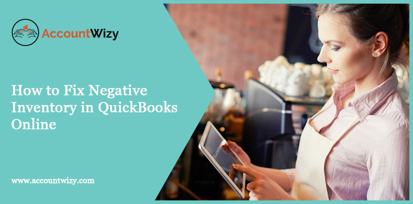 How to Fix Negative Inventory in QuickBooks Online