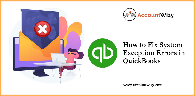 How to Fix System Exception Errors in QuickBooks