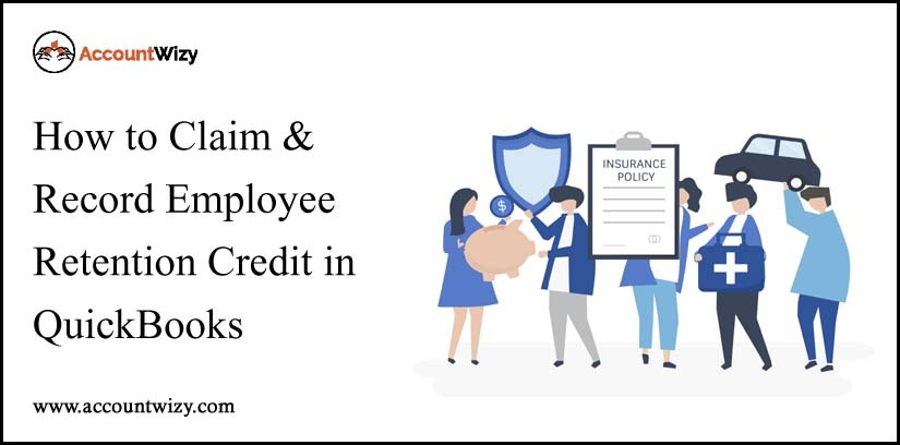 How to Claim & Record Employee Retention Credit in QuickBooks