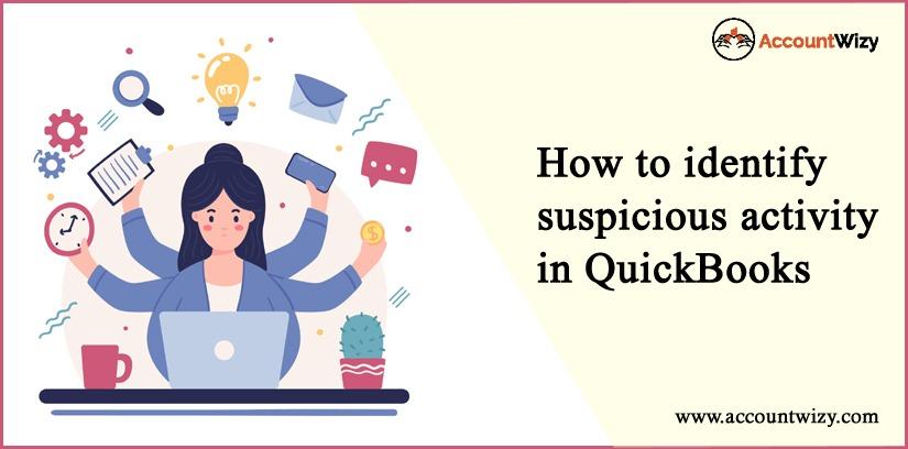 How to Identify Suspicious Activity in QuickBooks
