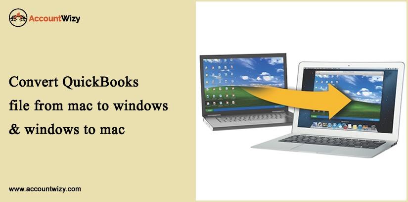 Convert QuickBooks file from Mac to Windows & Windows to Mac