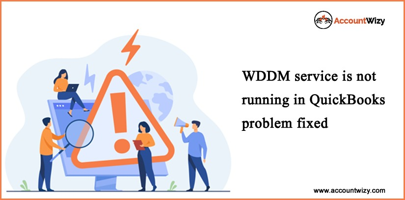 WDDM Service is Not Running in QuickBooks Problem Fixed