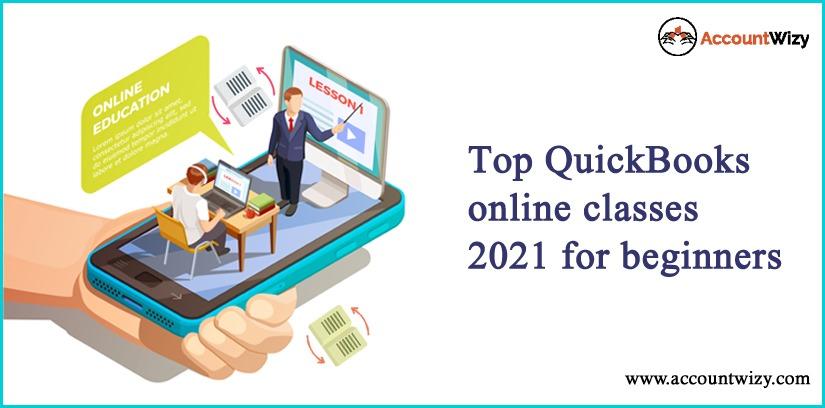 Top QuickBooks Online Classes 2021 For Beginners