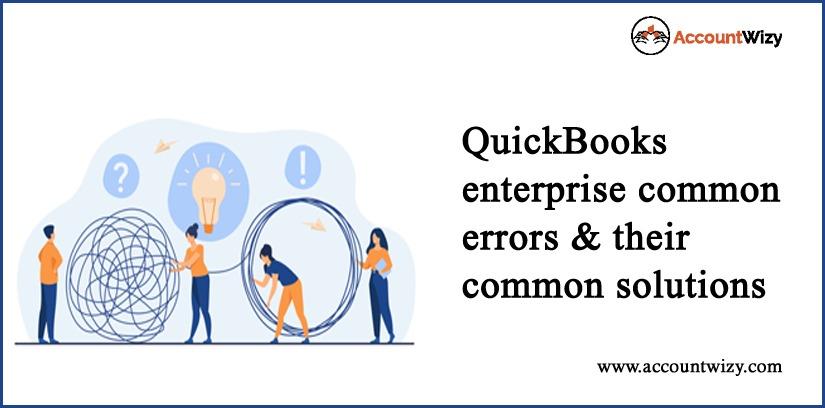 QuickBooks Enterprise Common Errors & Their Common Solutions